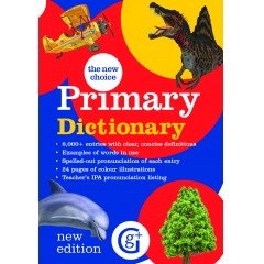 The New Choice Primary Dictionary (8000 entries, age 7+ Primary 4 and 5)