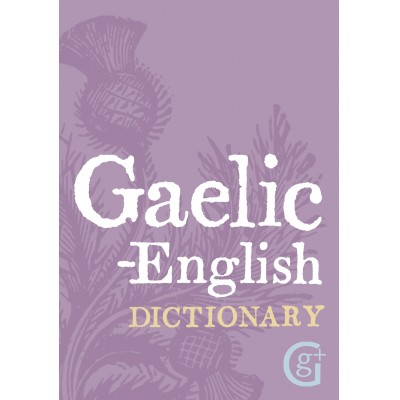 Gaelic-English English-Gaelic Dictionary